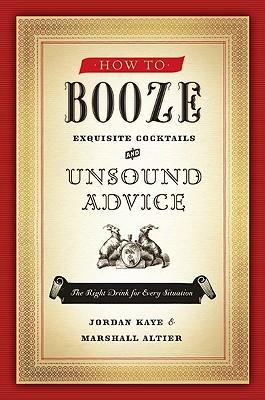 How to Booze By Kaye, Jordan/ Altier, Marshall/ Owens, Sam (ILT)